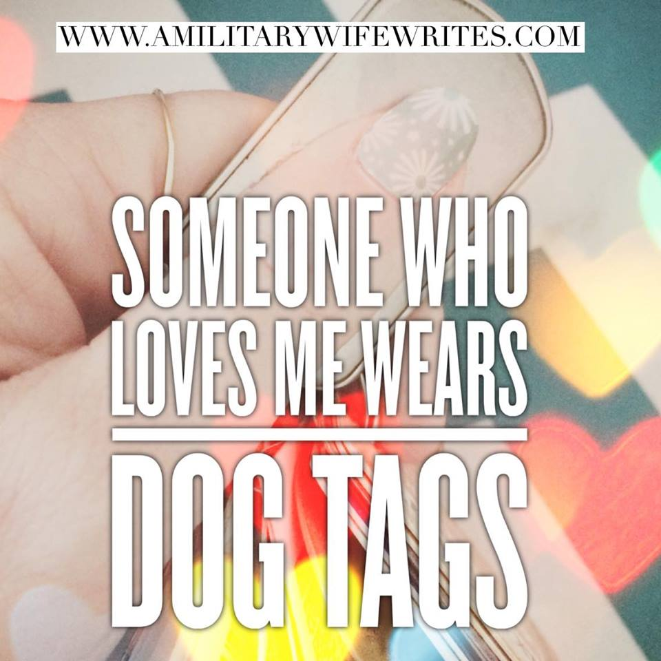Someone who loves me wears dog tags.jpg